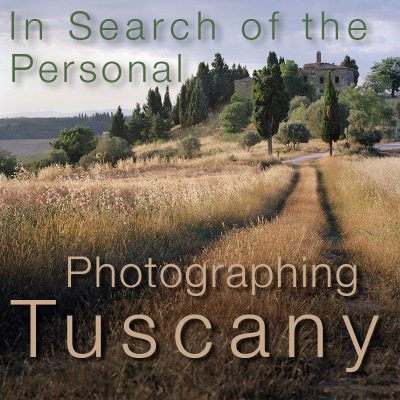 In Search of the Personal: Photographing Tuscany – June 11 to 18